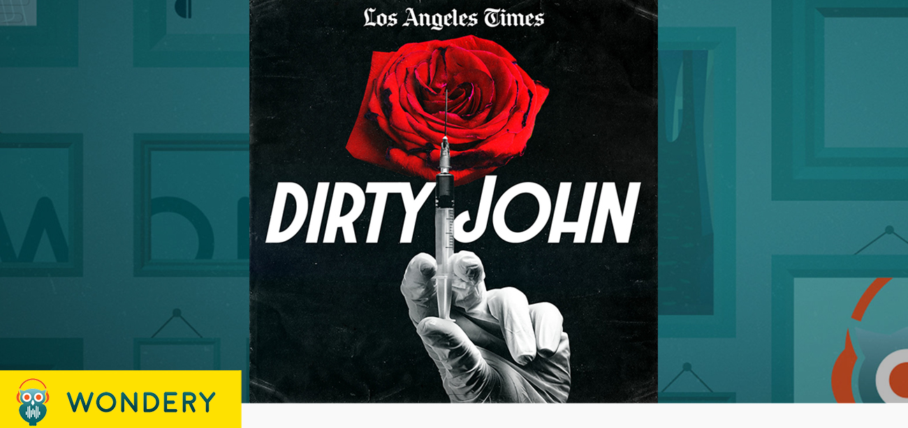 "Case Study: Wondery ""Dirty John"""