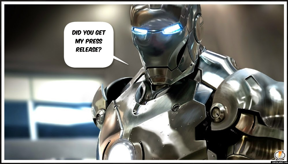 "Ironman: ""Did you get my press release?"""